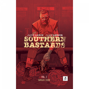 Capa do livro Southern Bastards Vol.2: Sangue e Suor, de Jason Aaron e Jason Latour. G. Floy Studios